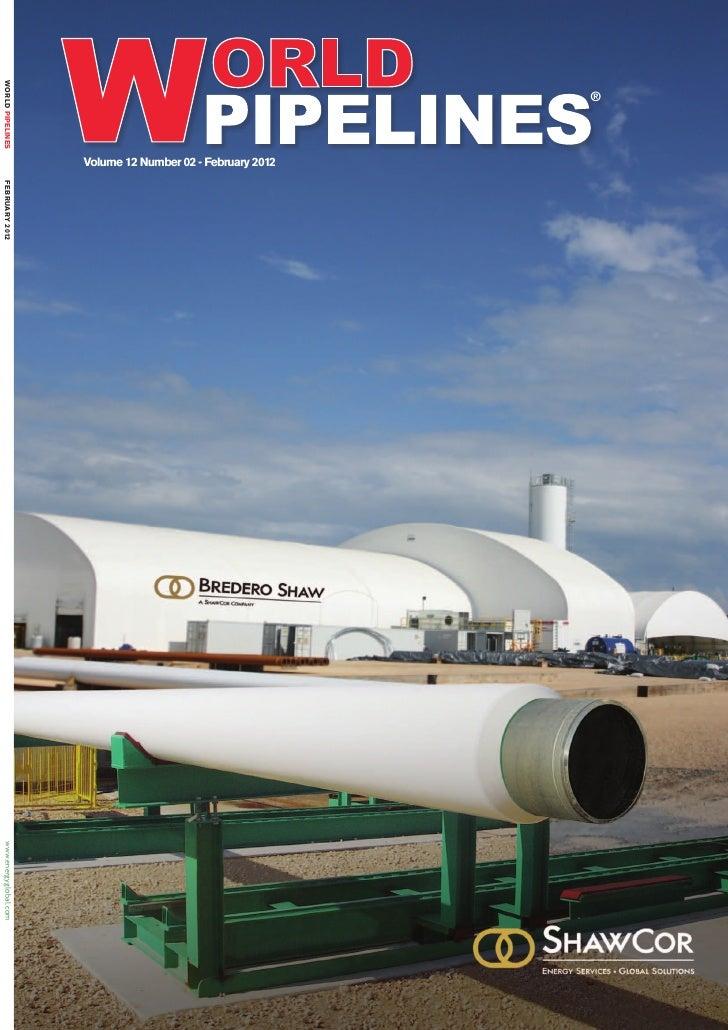 ®                   Volume 12 Number 02 - February 2012World Pipelines                                         FEBRUARY 2...