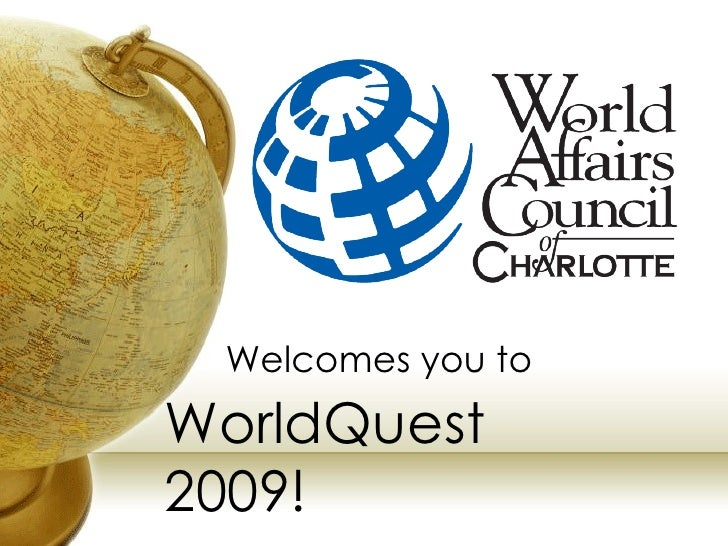 WorldQuest 2009! Welcomes you to