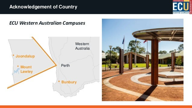 Acknowledgement of Country Joondalup Mount Lawley Bunbury Perth Western Australia ECU Western Australian Campuses