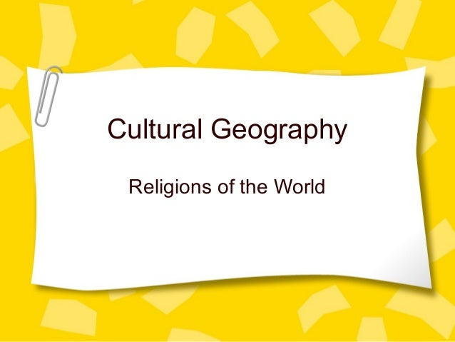Cultural Geography Religions of the World