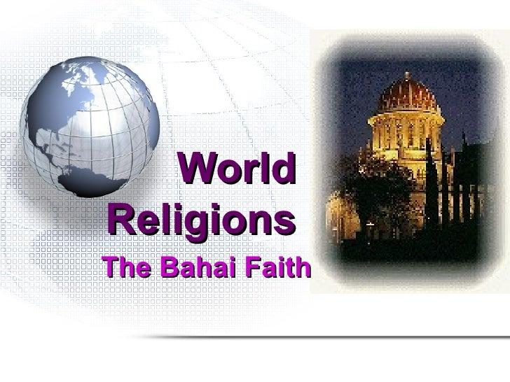 WorldReligionsThe Bahai Faith