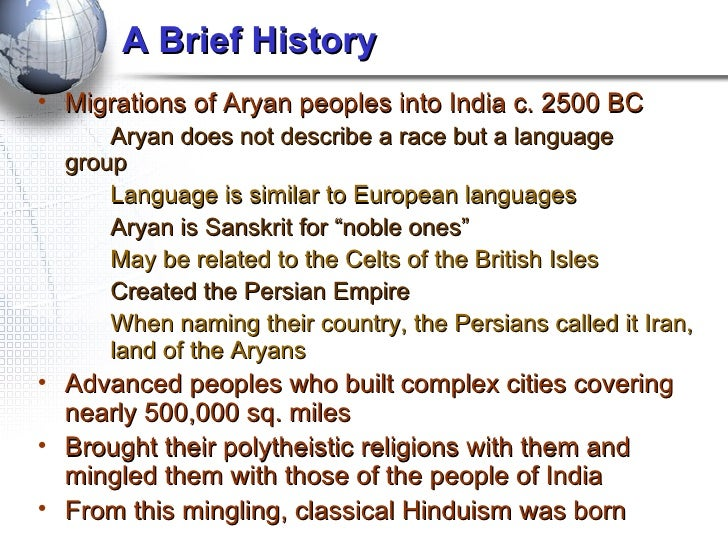 origin of hindu religion Hinduism is often labelled as a religion, but it is actually more than that: it is a vast and complex socio-religious body which, in a way, reflects the complexity of indian society a rich geography, many languages and dialects, lots of different creeds, racial diversity, all these elements have shaped hinduism and made it so heterogenic.