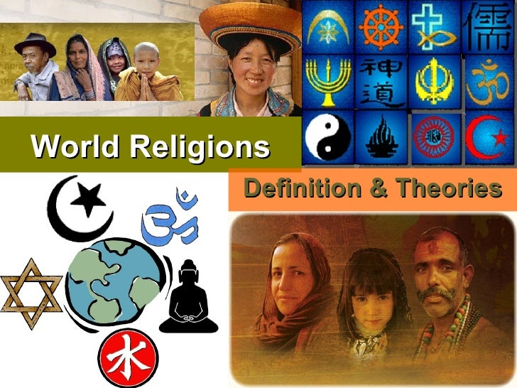 World Religions             Definition & Theories