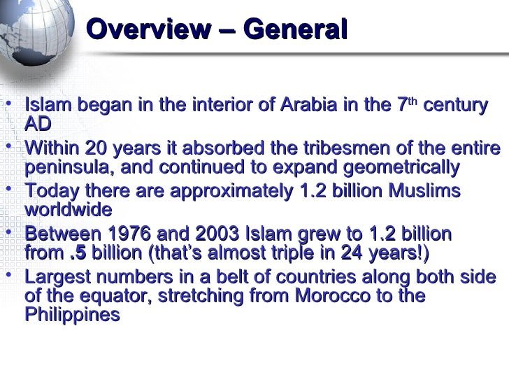 an overview of the religion of islam in the world today The significance of mecca is more than the fact that it was where muhammad's religious' ideas eventually caught on mecca is where abraham and ishmael built his.