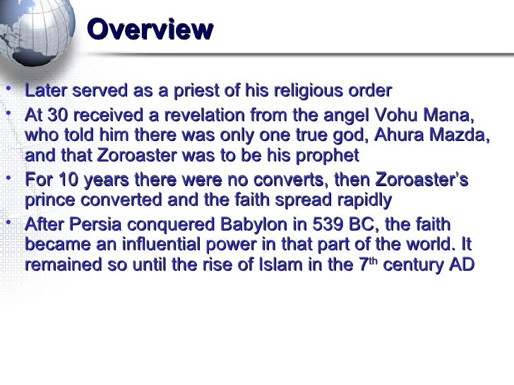 an overview of zoroastrianism The teachings of zoroaster and the philosophy of the parsi religion is an  overview of zoroastrianism written by sa kapadia this guide is intended as an .