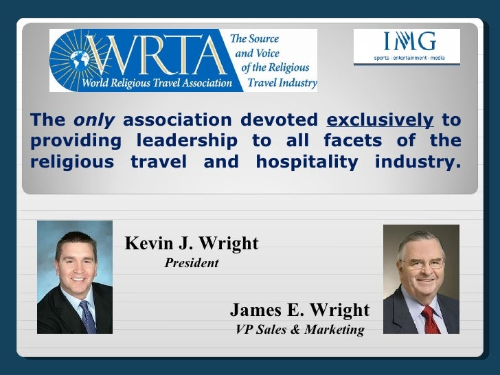 The  only  association devoted  exclusively  to providing leadership to all facets of the religious travel and hospitality...