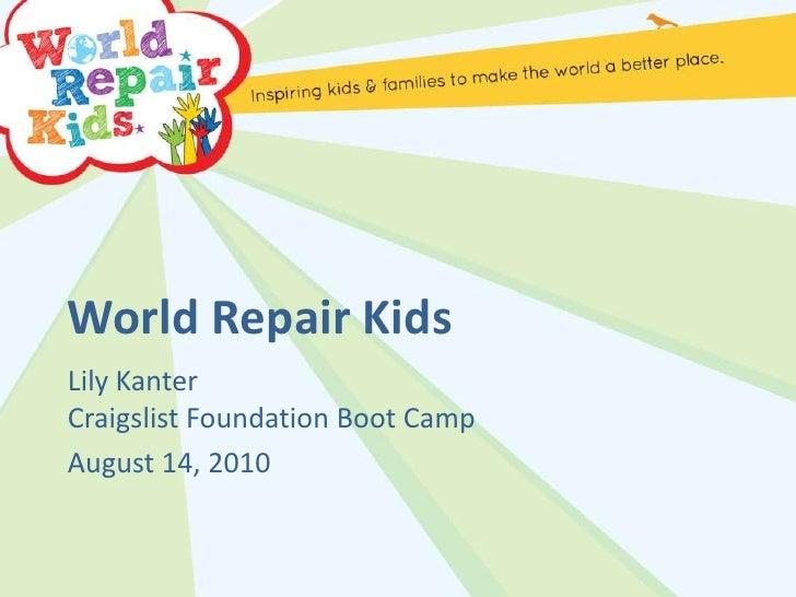 World Repair KidsLily KanterCraigslist Foundation Boot CampAugust 14, 2010