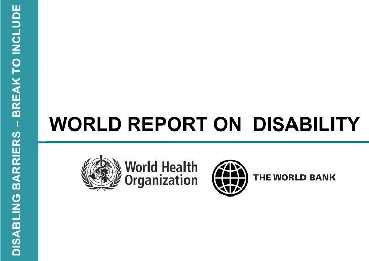 DISABLING BARRIERS – BREAK TO INCLUDE WORLD REPORT ON  DISABILITY