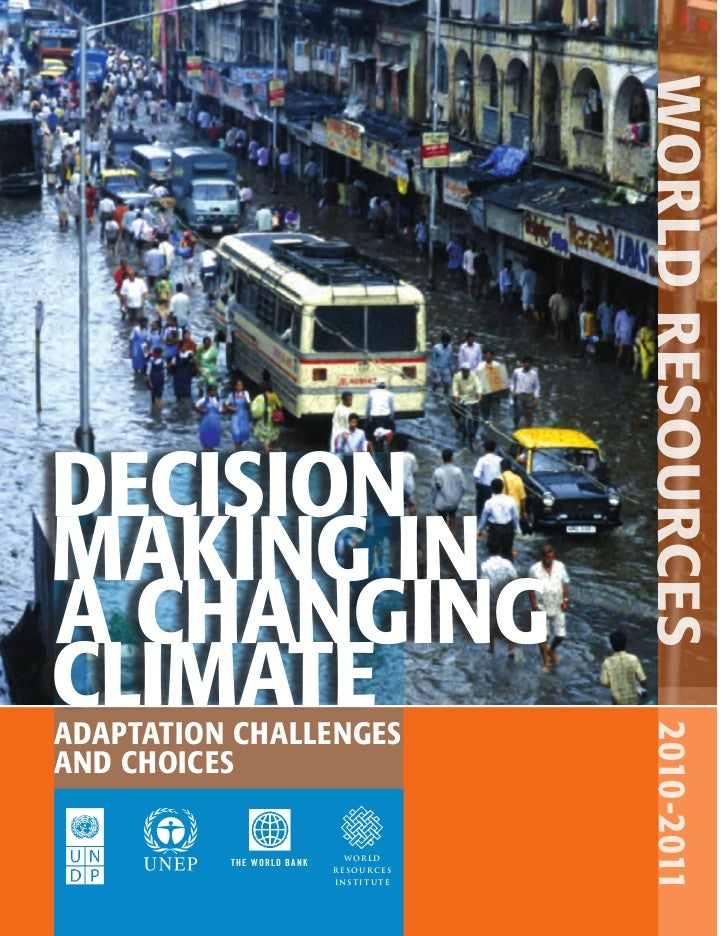 world resourcesDECIsIoNMAkINg INA ChANgINgClIMAtEADAPtAtIoN ChAllENgEs                                        2010-2011AND...