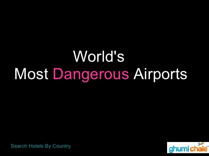 World's  Most  Dangerous  Airports