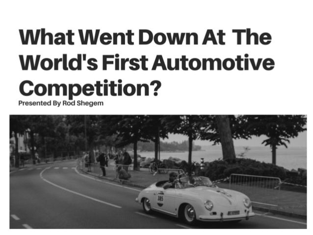 WHAT WENT DOWN AT THE WORLD'S FIRST AUTOMOTIVE COMPETITION?