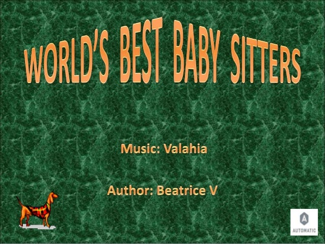 World's  best  baby  sitters