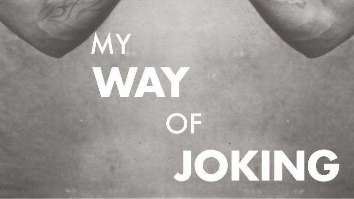 MYWAY     OF     JOKING