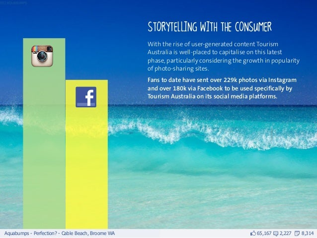 With the rise of user-generated content Tourism                                                   Australia is well-placed...