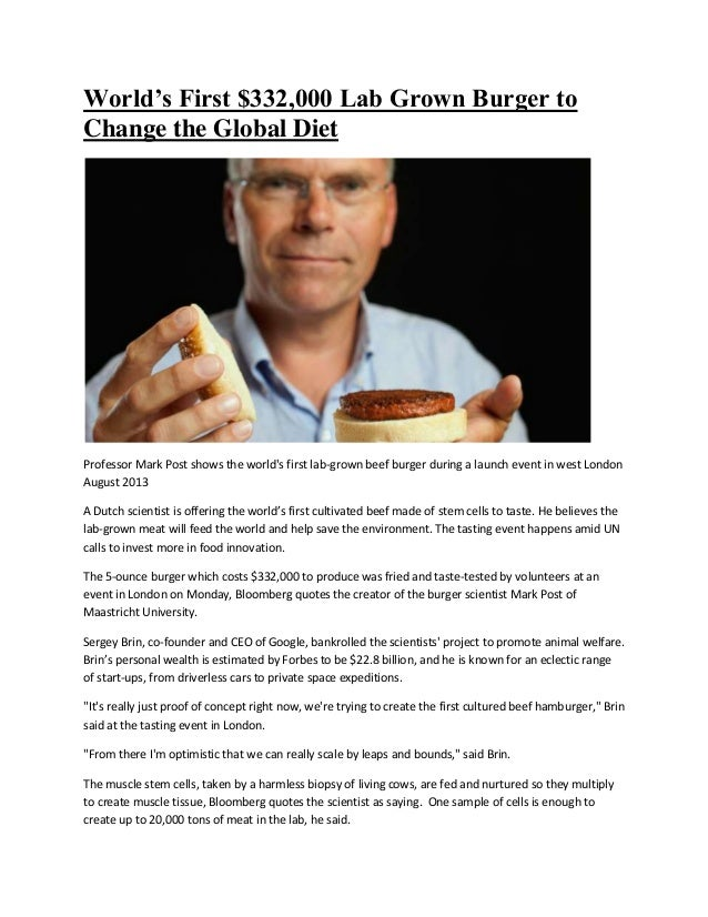 World's First $332,000 Lab Grown Burger to Change the Global Diet Professor Mark Post shows the world's first lab-grown be...