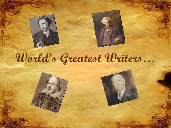 World's Greatest Writers…