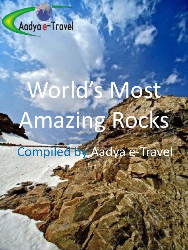 World's Most Amazing Rocks Compiled by Aadya e-Travel