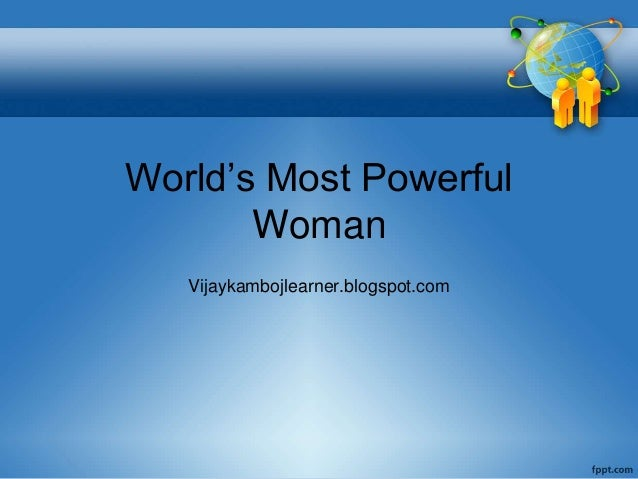 World's Most Powerful Woman Vijaykambojlearner.blogspot.com