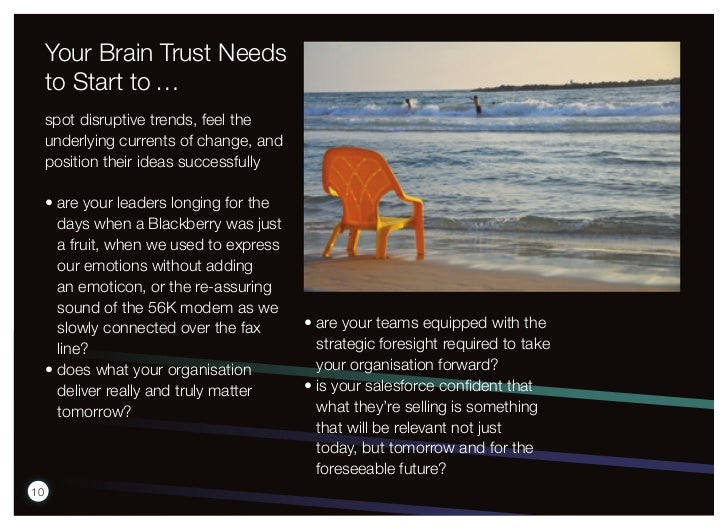 Your Brain Trust Needs     to Start to …     spot disruptive trends, feel the     underlying currents of change, and     p...
