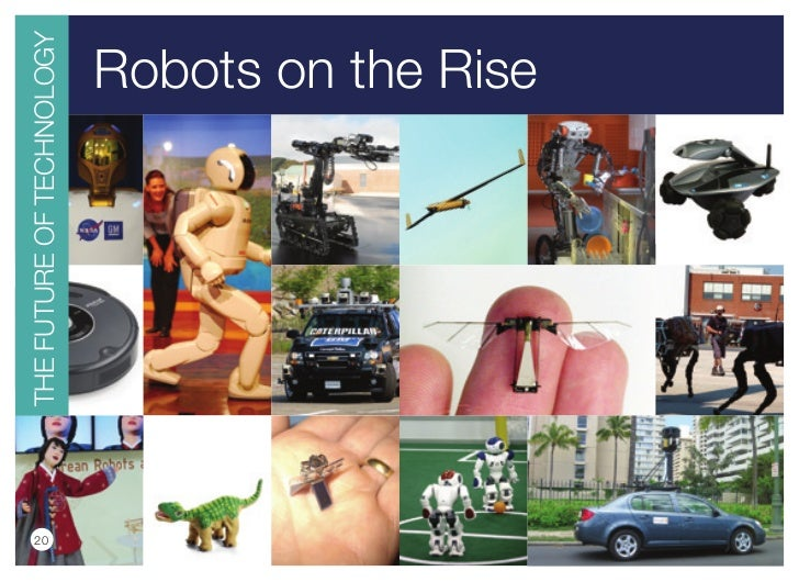 20     THE FuTuRE OF TECHNOLOGY                        Robots on the Rise