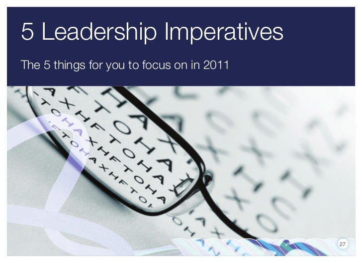 5 Leadership ImperativesThe 5 things for you to focus on in 2011                                           27