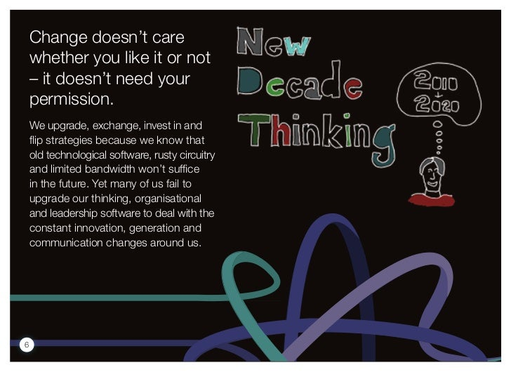 Change doesn't care    whether you like it or not    – it doesn't need your    permission.    We upgrade, exchange, invest...