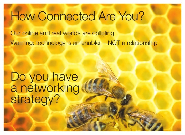 How Connected Are You?Our online and real worlds are collidingWarning: technology is an enabler – NOT a relationshipDo you...
