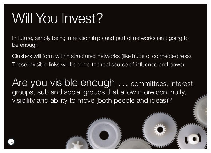 Will You Invest? In future, simply being in relationships and part of networks isn't going to be enough. Clusters will for...
