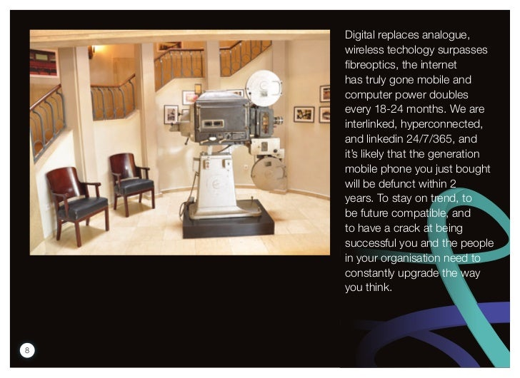 Digital replaces analogue,    wireless techology surpasses    fibreoptics, the internet    has truly gone mobile and    co...