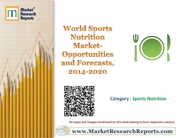 www.MarketResearchReports.com Category : Sports Nutrition All logos and Images mentioned on this slide belong to their res...