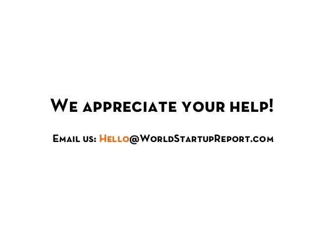 We appreciate your help!Email us: Hello@WorldStartupReport.com