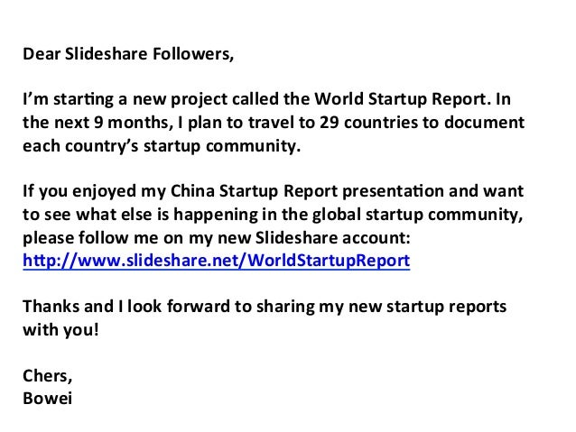 Dear Slideshare Followers,  I'm star4ng a new project called the World Startup Report. In th...