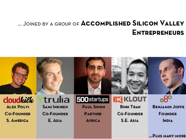 … Joined by a group of Accomplished Silicon Valley                                               EntrepreneursAlex Polvi  ...