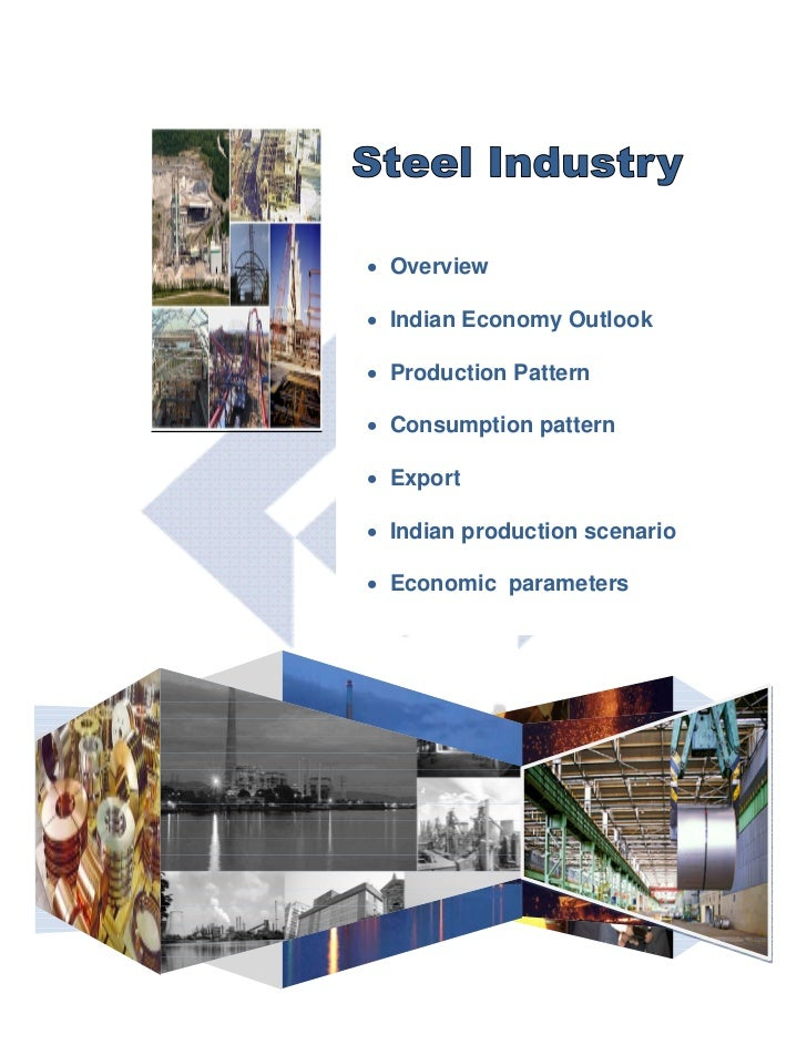 • Overview• Indian Economy Outlook• Production Pattern• Consumption pattern• Export• Indian production scenario• Economic ...