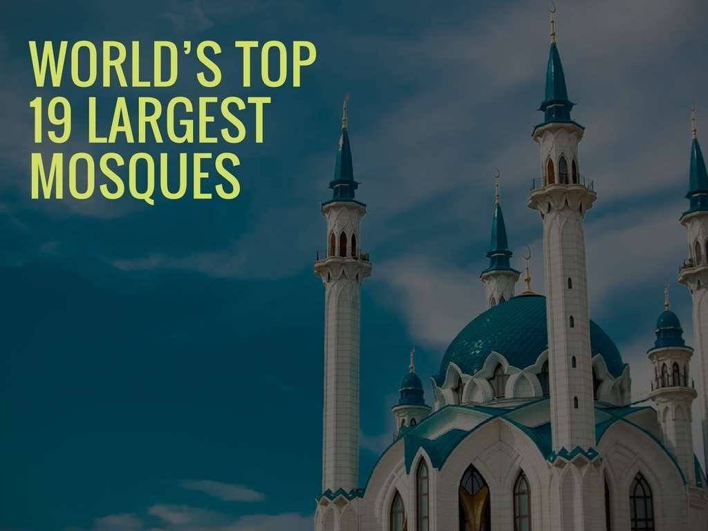 World's Top 19 Largest Mosques
