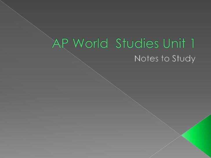 AP World  Studies Unit 1<br />Notes to Study<br />