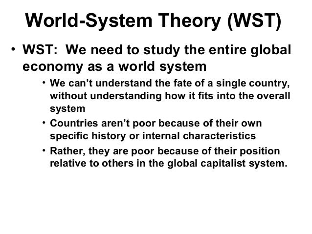 dependency theory and world systems theory (i) the world system is such that the development of part of the system occurs at   there are some excellent general critiques of dependency theory, including.