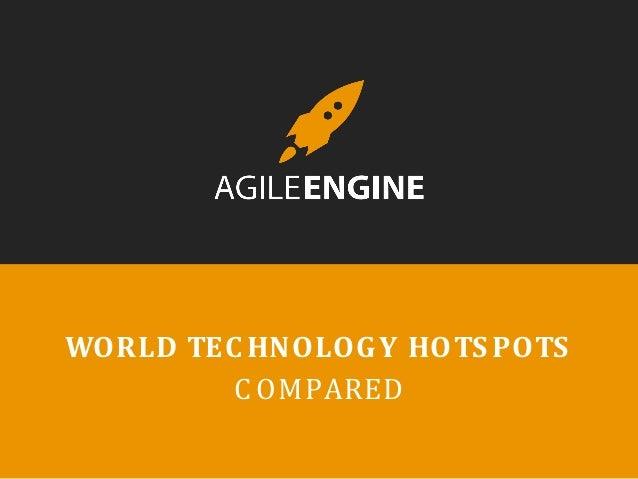 WORLD TECHNOLOGY HOTSPOTS  COMPARED