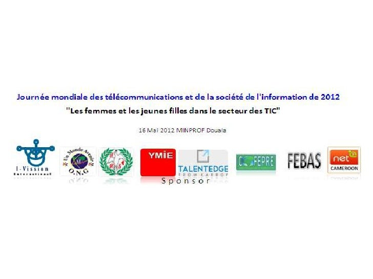 World Telecommunication and Information Society Day 2012 Cameroon                 « Women and Girls in ICTs »