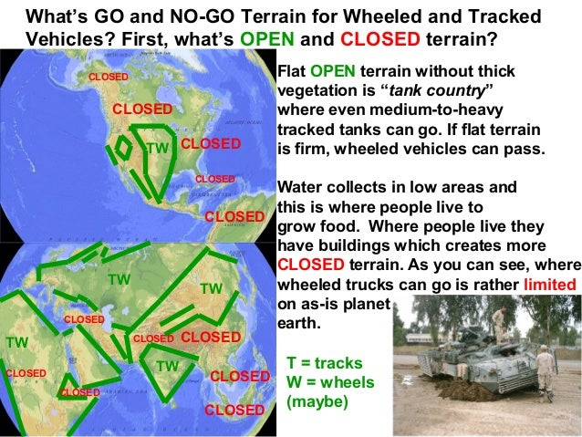 What's GO and NO-GO Terrain for Wheeled and Tracked  Vehicles? First, what's OPEN and CLOSED terrain?             CLOSED  ...