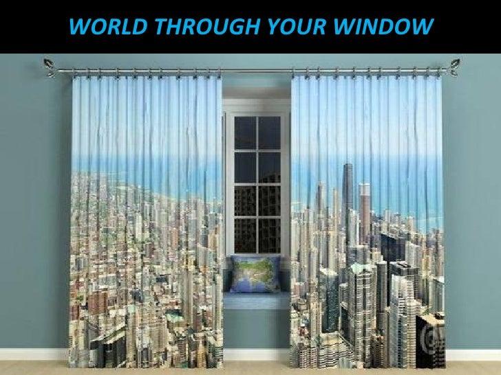 WORLD THROUGH YOUR WINDOW