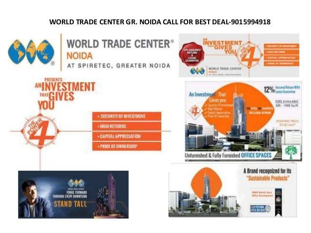 WORLD TRADE CENTER GR. NOIDA CALL FOR BEST DEAL-9015994918
