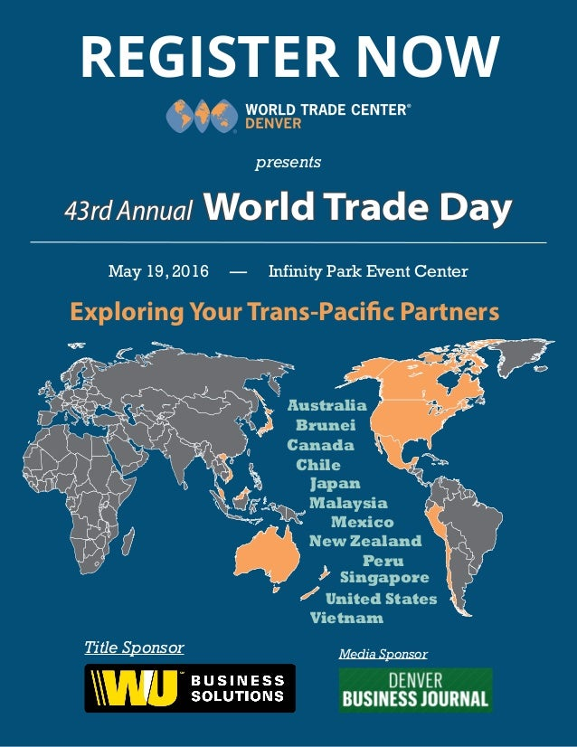 REGISTER NOW presents May 19, 2016 — Infinity Park Event Center 43rd Annual World Trade Day Exploring Your Trans-Pacific P...