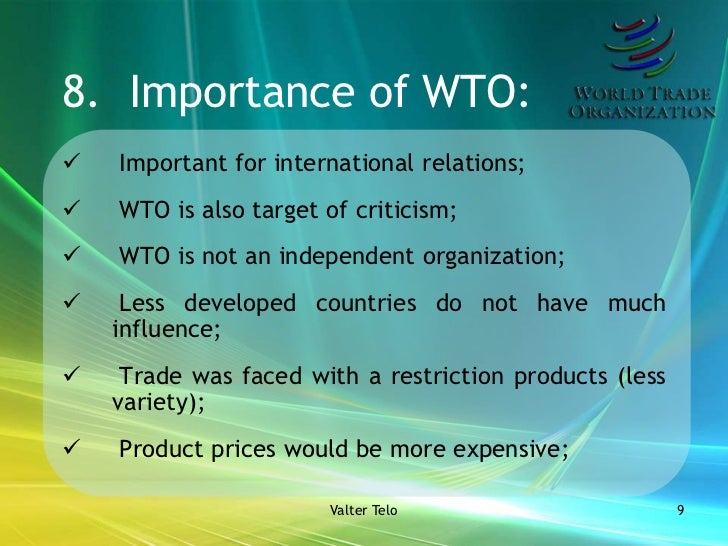 the importance of the wto Russia's accession to the wto: major commitments, possible implications v foreword on december 16th, 2011, the eight ministerial conference of the wto (which is the.