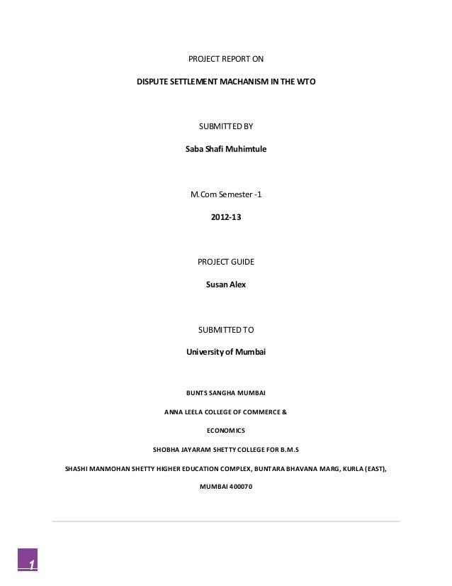 PROJECT REPORT ON                      DISPUTE SETTLEMENT MACHANISM IN THE WTO                                       SUBMI...
