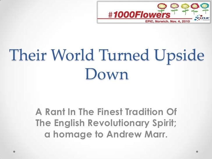 Their World Turned Upside Down <br />A Rant In The Finest Tradition Of The English Revolutionary Spirit; a homage to Andre...