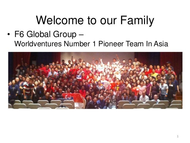 Welcome to our Family • F6 Global Group – Worldventures Number 1 Pioneer Team In Asia 1