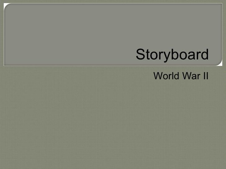Storyboard  World War II
