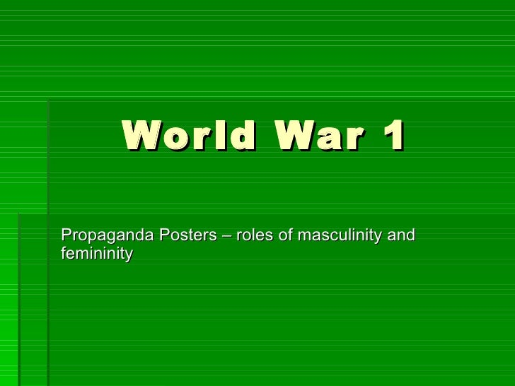 World War 1  Propaganda Posters – roles of masculinity and femininity