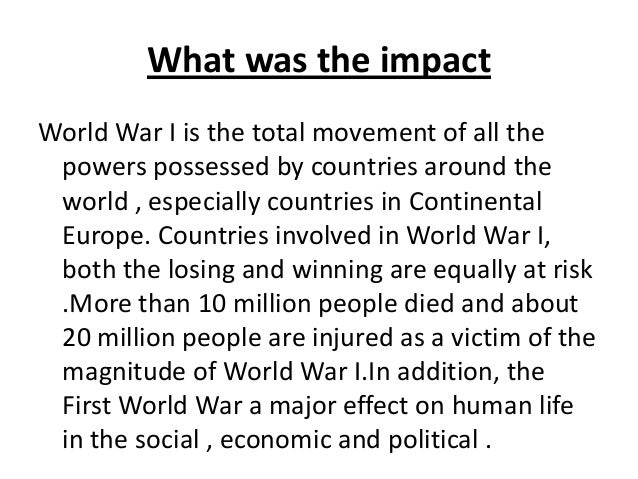 essay on cause and effect of world war 1 The causes and effects of world war i, free study guides and book notes including comprehensive chapter analysis, complete summary analysis, author biography information, character profiles, theme analysis, metaphor analysis, and top ten quotes on classic literature.